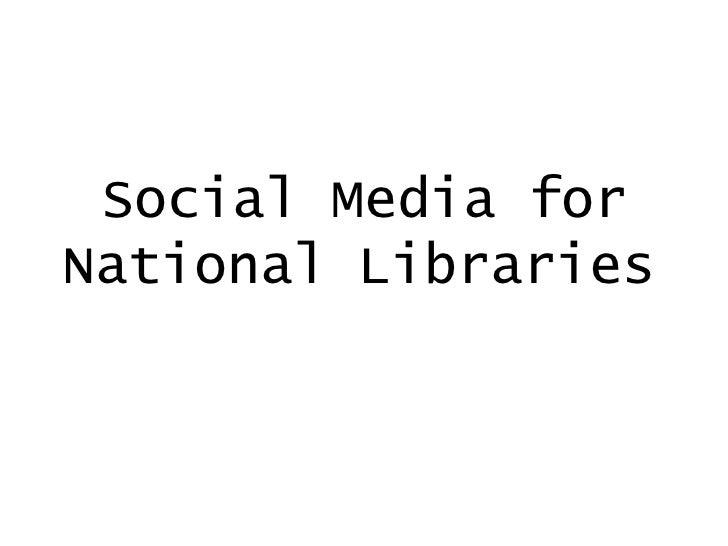 Social Media forNational Libraries
