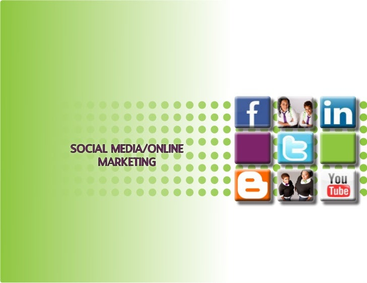 SOCIAL MEDIA/ONLINE    MARKETING