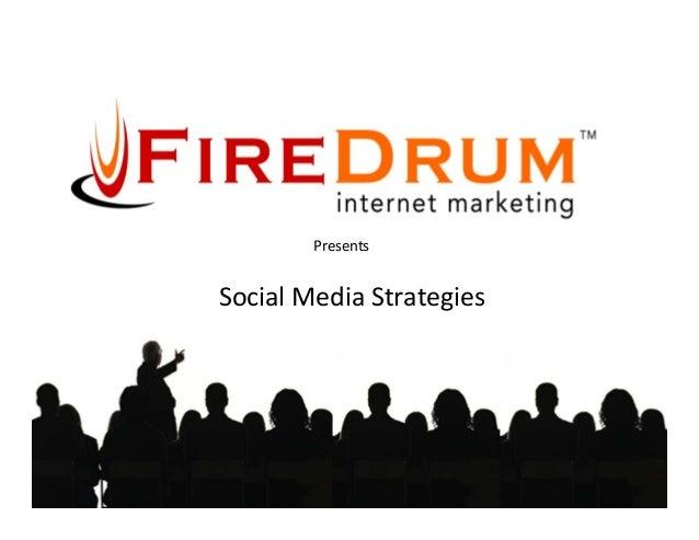 FireDrum Internet Marketing Social Media Presentation