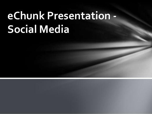 eChunks - Social media presentation