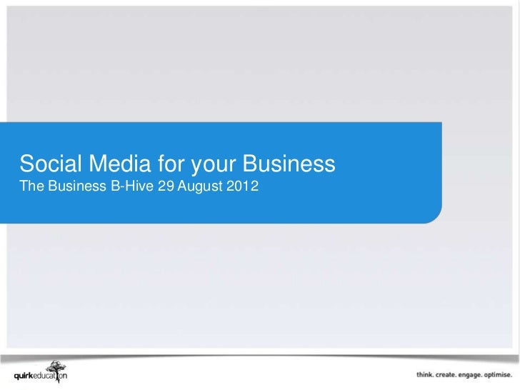 Social Media for your BusinessThe Business B-Hive 29 August 2012