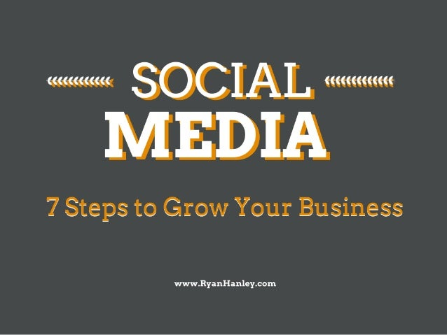 Social Media - 7 Steps to Grow Your Business