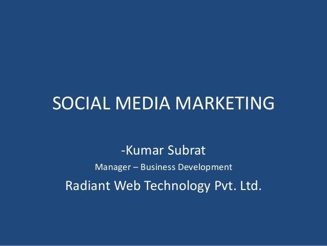 Social Media Marketing by KUMAR SUBRAT