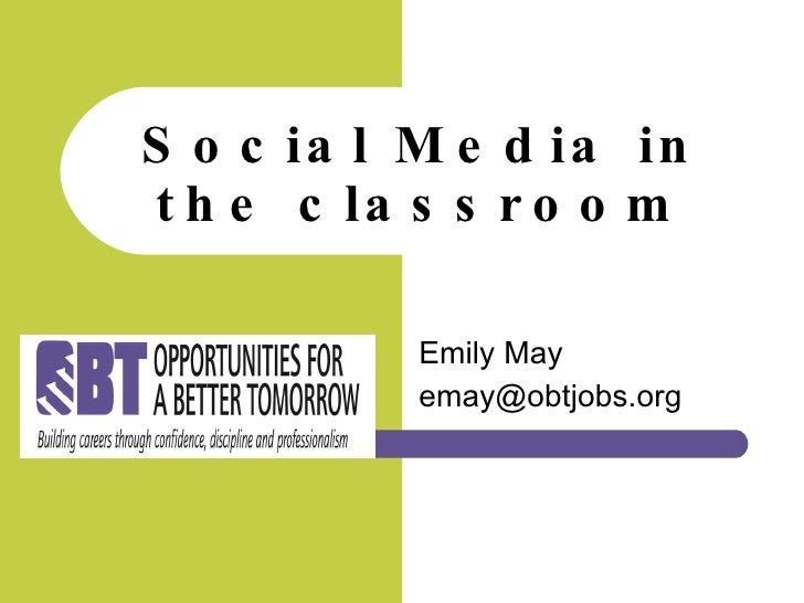 Emily May [email_address] Social Media in the classroom