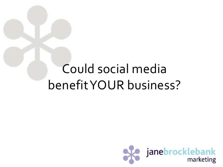 Could social media benefit YOUR business?<br />