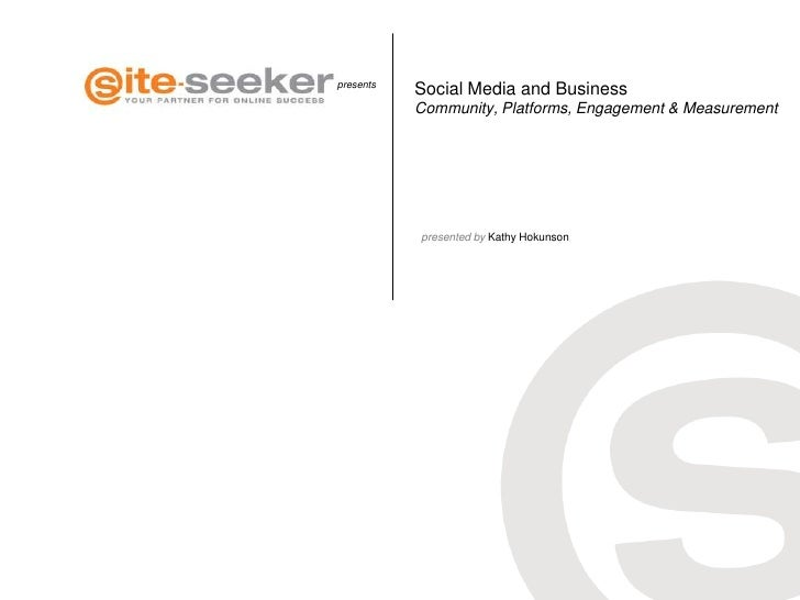 presents           Social Media and Business           Community, Platforms, Engagement & Measurement           presented ...