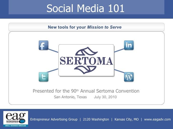 Social Media 101 New tools for your  Mission to Serve   Presented for the 90 th  Annual Sertoma Convention San Antonio, Te...