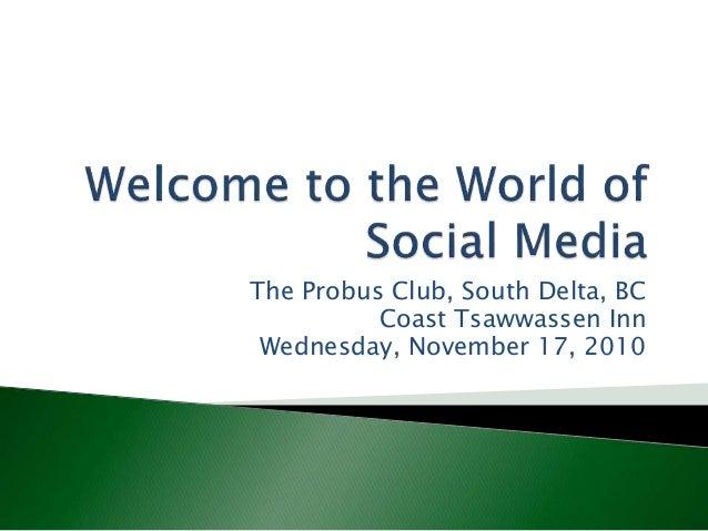 The Probus Club, South Delta, BC Coast Tsawwassen Inn Wednesday, November 17, 2010