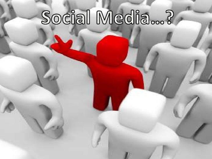 Social Media…?<br />
