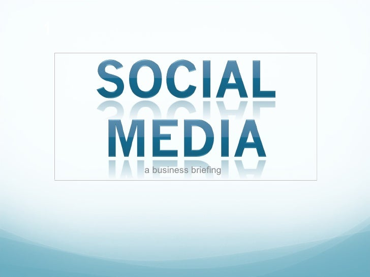 Social Media: a business briefing