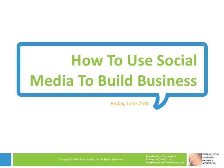 How To Use Social Media To Build Business Friday, June 25th