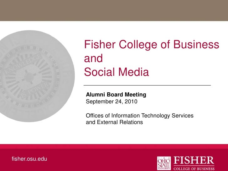 Fisher College of Business and Social Media<br />Alumni Board MeetingSeptember 24, 2010<br />Offices of Information Techno...