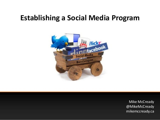 Establishing a Social Media ProgramMike McCready@MikeMcCreadymikemccready.ca