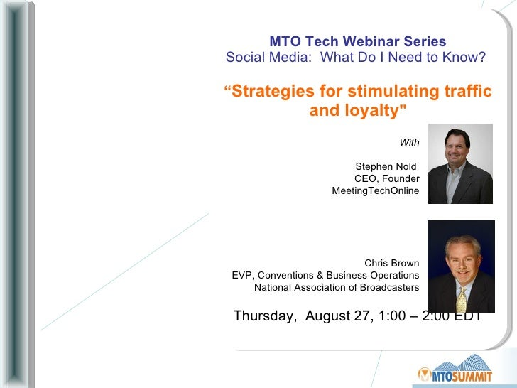 """MTO Tech Webinar Series Social Media:  What Do I Need to Know?  """" Strategies for stimulating traffic and loyalty """" Th..."""
