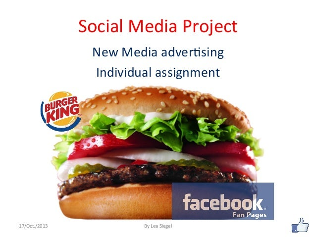 Social	   Media	   Project	    	    New	   Media	   adver2sing	    Individual	   assignment	     17/Oct./2013	     By	   L...