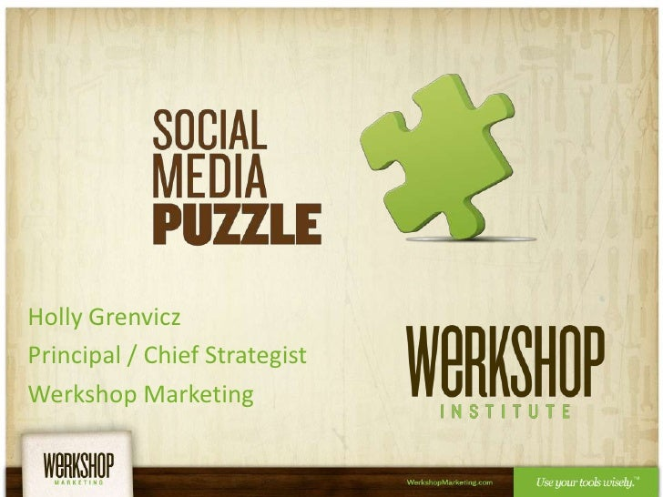 Holly Grenvicz<br />Principal / Chief Strategist<br />Werkshop Marketing<br />