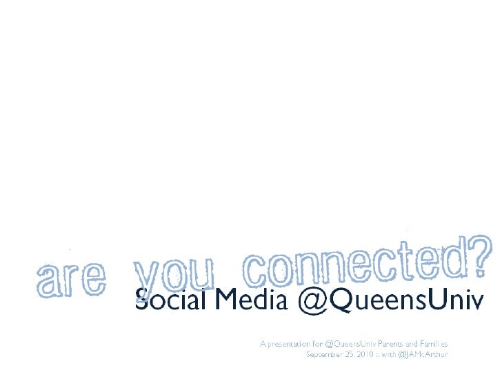 Are you connected? Social Media @QueensUniv