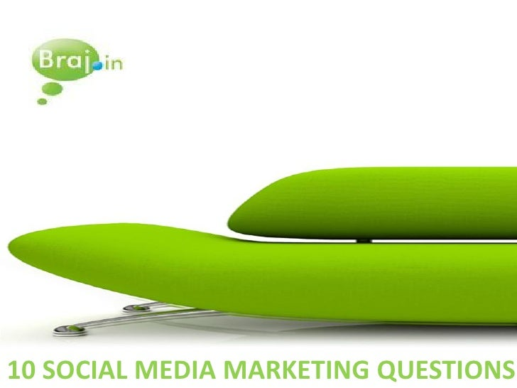 10 SOCIAL MEDIA MARKETING QUESTIONS