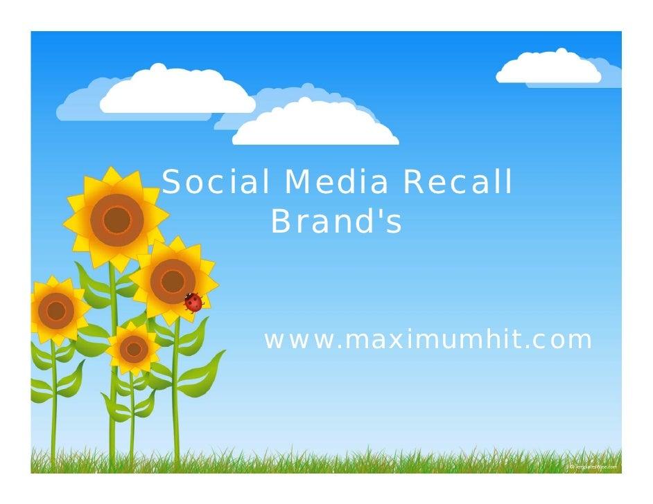 Social Media Recall       Brand s       Brand's        www.maximumhit.com