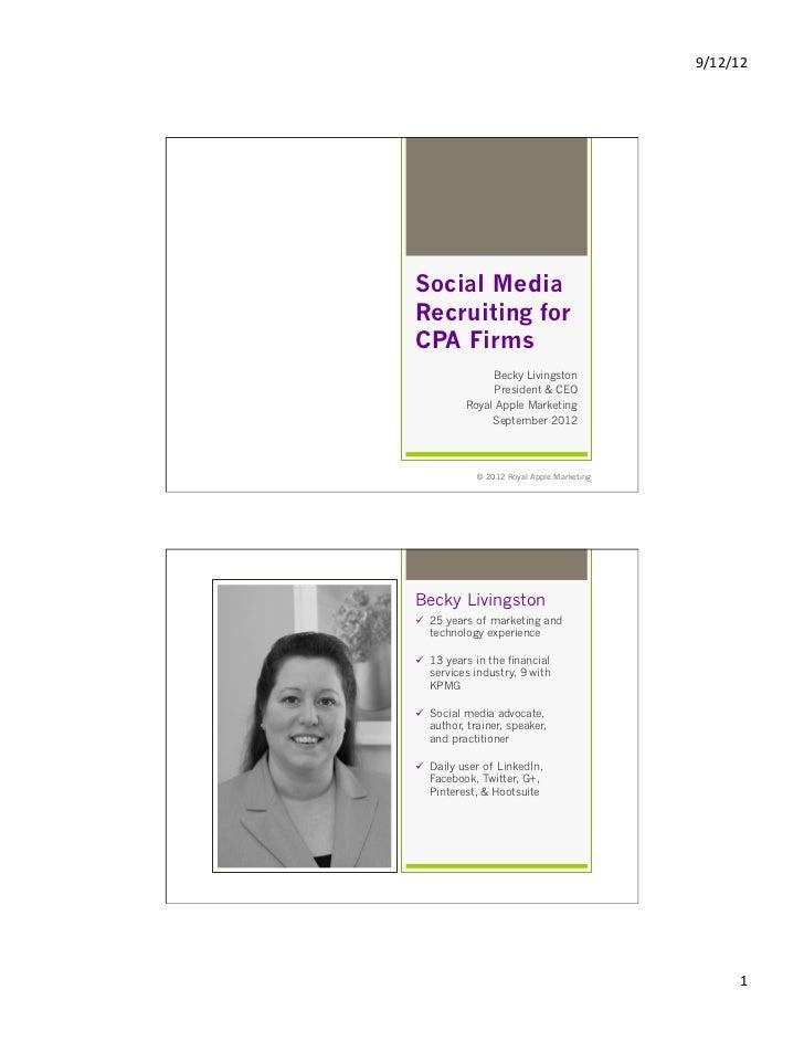 9/12/12 Social MediaRecruiting forCPA Firms                Becky Livingston                President & CEO           Roy...