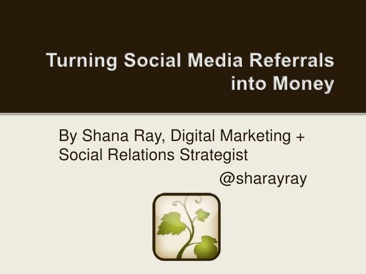 By Shana Ray, Digital Marketing +Social Relations Strategist                       @sharayray