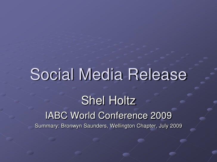 Social Media Release                  Shel Holtz    IABC World Conference 2009 Summary: Bronwyn Saunders, Wellington Chapt...