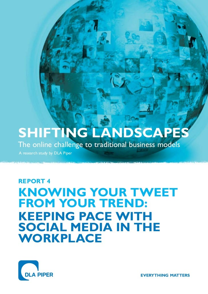 SHIFTING LANDSCAPESThe online challenge to traditional business modelsA research study by DLA PiperREPoRT 4KNoWING YoUR TW...