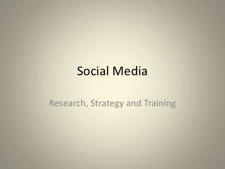Social Media<br />Research, Strategy and Training<br />