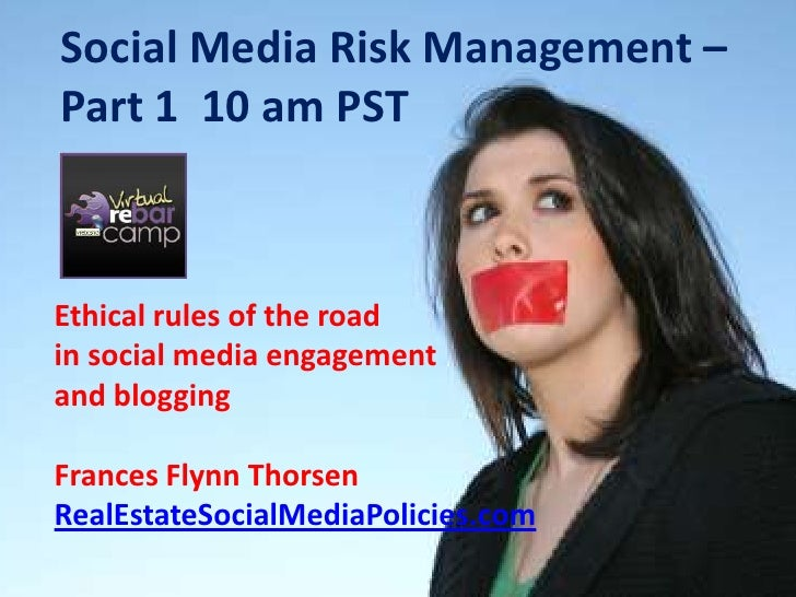 Social Media Risk Management – Part 1  10 am PST<br />Ethical rules of the road <br />in social media engagement <br />and...
