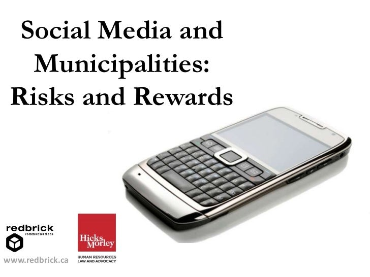 Social Media and Municipalities: Risks and Rewards<br />www.redbrick.ca<br />
