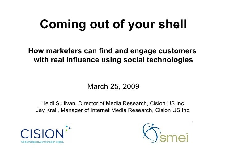 Coming out of your shell How marketers can find and engage customers  with real influence using social technologies March ...