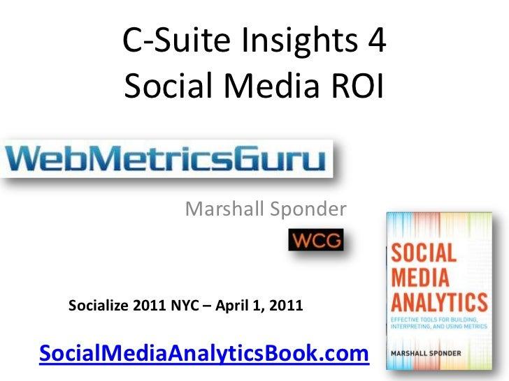 Social media roi measurement for socialize 2011   nyc - april 1-2011 - marshallsponder-socialmediaanalyticsbook-com