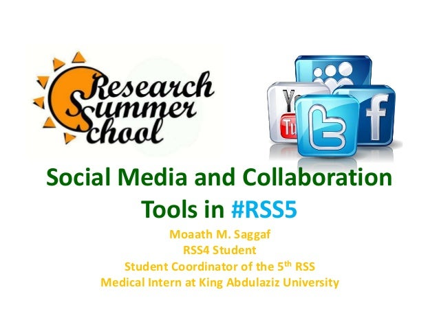 Social Media and CollaborationTools in #RSS5Moaath M. SaggafRSS4 StudentStudent Coordinator of the 5th RSSMedical Intern a...