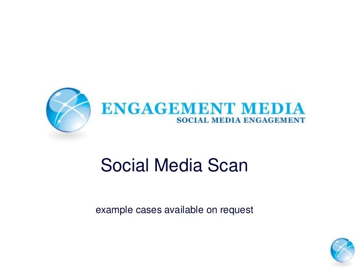 Social Media Scan<br />example cases availableonrequest<br />