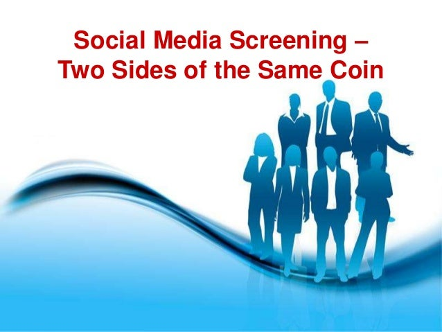 Social Media Screening –Two Sides of the Same Coin        Free Powerpoint Templates                                    Pag...