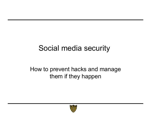 Social media security How to prevent hacks and manage them if they happen