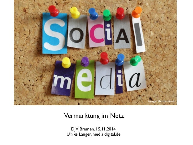 Vermarktung im Netz  DJV Bremen, 15.11.2014  Ulrike Langer, medialdigital.de  Image: Shutterstock