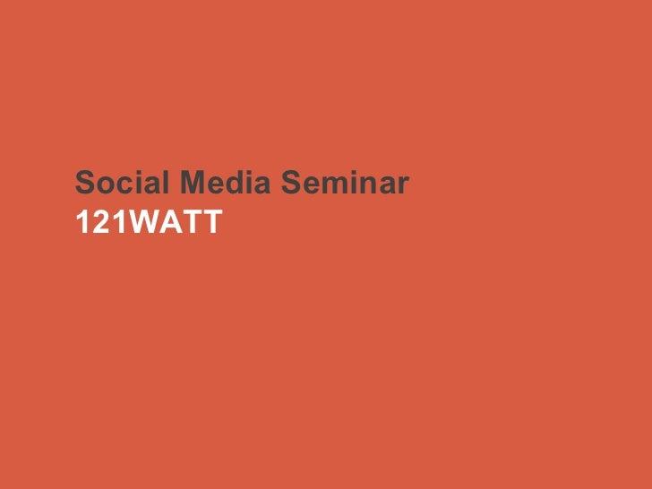Social Media Seminar 121WATT