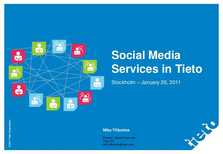 Social Media Services in Tieto<br />Stockholm – January 26, 2011<br />Niku Yliluoma<br />Director, Digital Channels<br />T...