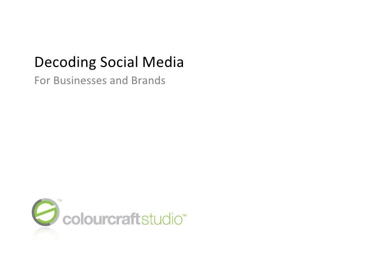 Decoding Social Media for Businesses and Brands