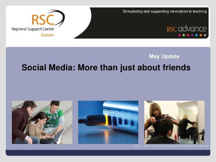 May Update         Social Media: More than just about friends                                       RSCs – Stimulating and...