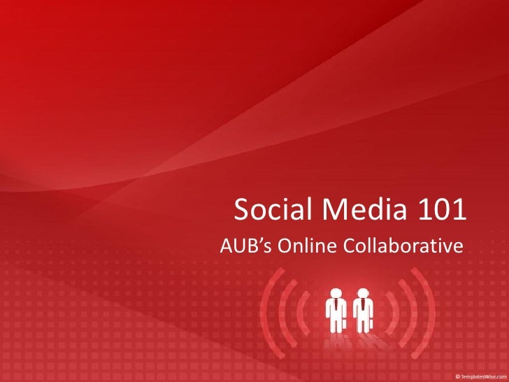 Social Media 101AUB's Online Collaborative