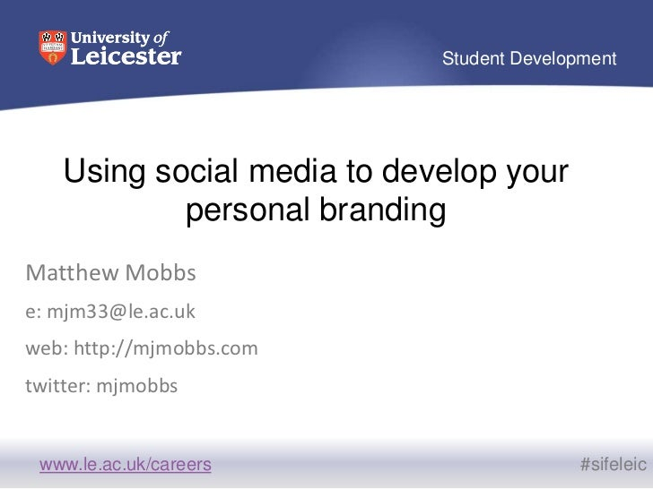Using Social Media to develop a personal brand - SIFE 2011