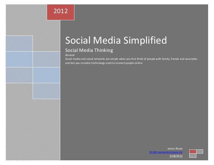 2012   Social Media Simplified   Social Media Thinking   Revised   Social media and social networks are simple when you fi...