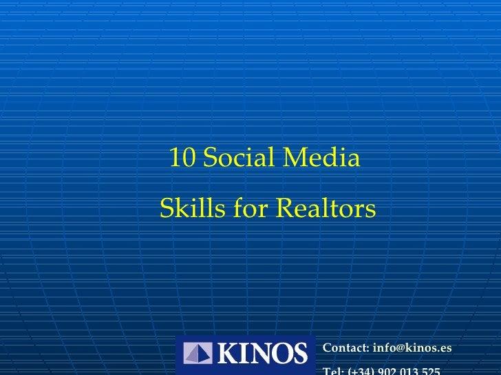 Contact:  [email_address] Tel: (+34) 902 013 525 10 Social Media  Skills for Realtors