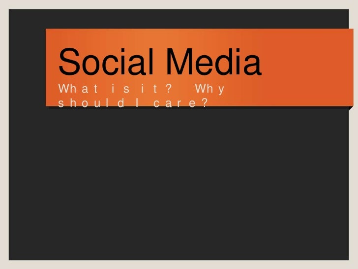 Social Media<br />What is it?   Why should I care?<br />