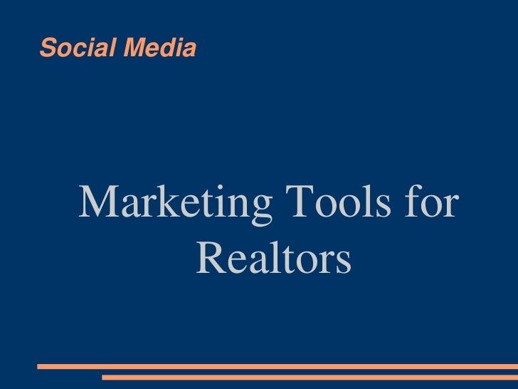 Social Media<br />Marketing Tools for Realtors<br />