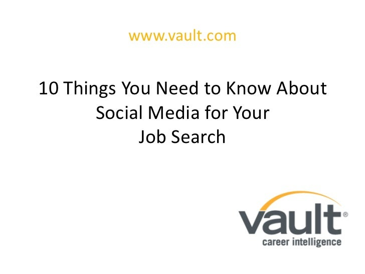 www.vault.com<br />10 Things You Need to Know About Social Media for Your Job Search<br />