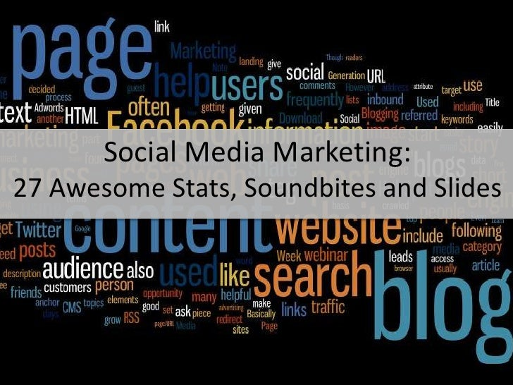 Social Media Marketing:  27 Awesome Stats, Soundbites and Slides