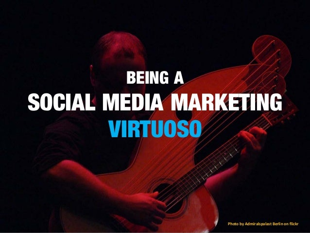Being a social media marketing Virtuoso